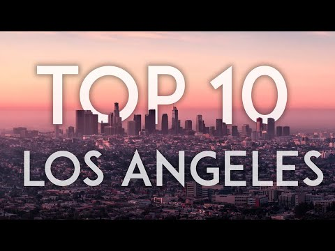 TOP 10 Things to Do in LOS ANGELES – California Travel Guide
